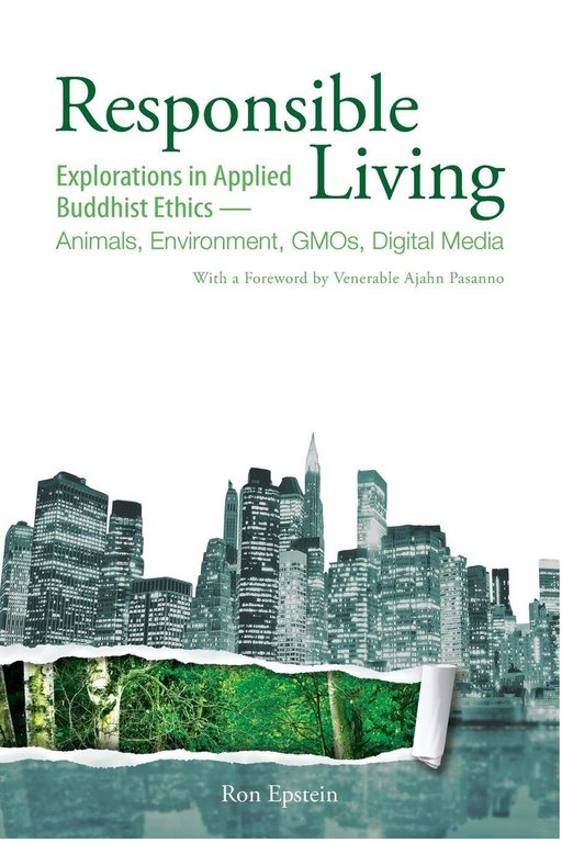 Cover of book: Responsible Living  Explorations in Applied Buddhist Ethics—Animals, Environment, GMOs, Digital Media